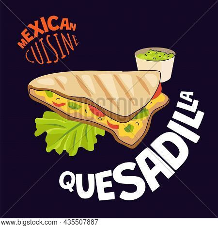 Mexican Quesadilla Poster. Mexico Fast Food Eatery, Cafe Or Restaurant Advertising Banner. Latin Ame