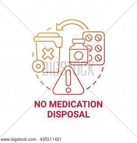 No Medication Disposal Red Gradient Concept Icon. Waste Management Abstract Idea Thin Line Illustrat
