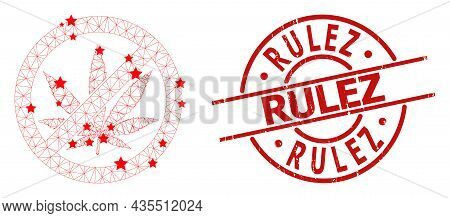 Forbid Cannabis Star Mesh And Grunge Rulez Stamp. Red Stamp With Rubber Texture And Rulez Slogan Ins