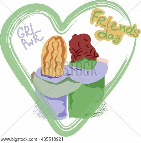 Two Girls Best Friends Embracing. Different Races In The Heart. Inscription Female Power And Friends