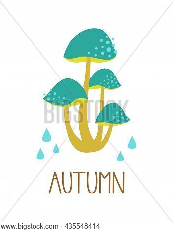 Cute Card With Colored Mushrooms And Text Autumn Isolated On White Background, Vector Illustration,