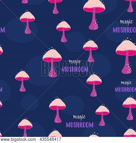 Creative Mushrooms Seamless Pattern On Dark Background, Print With Magic Mushrooms And Lettering