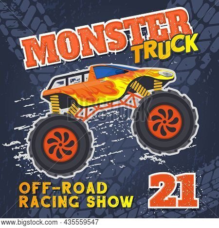 Monster Heavy Truck With Huge Tires Extreme Sport Race Poster. Large Wheels Extreme Race Heavy Truck
