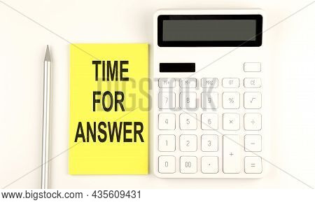 Text Time For Answer On The Yellow Sticker, Next To Pen And Calculator