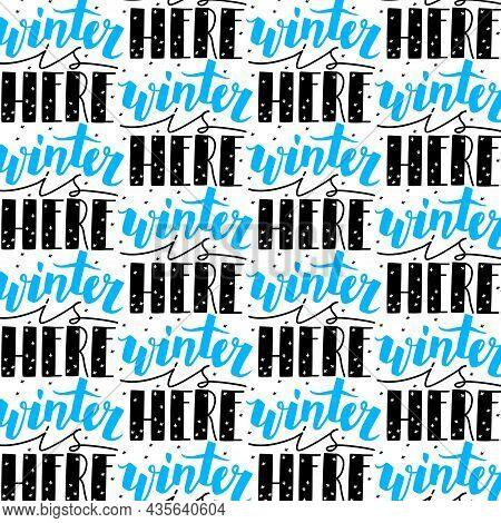 Vector Abstract Pattern With A Repeat Of Lettering Winter Is Here On The Background Of Snowflakes. I
