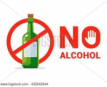 No Alcohol Symbol. Ban On Alcohol. No Alcohol Law. Flat Vector Illustration.