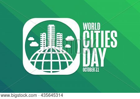 World Cities Day. October 31. Holiday Concept. Template For Background, Banner, Card, Poster With Te