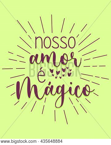 Portuguese Love Lettering. Translation From Portuguese: