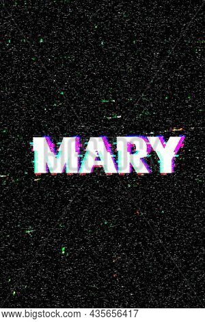 Mary female name typography glitch effect