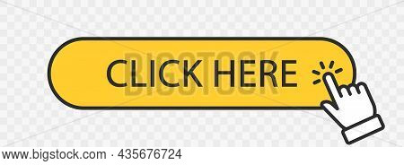 Click Here Yellow Button With Hand Cursor. Click Hand Pointer Clicking. Click Here Banner With Shado