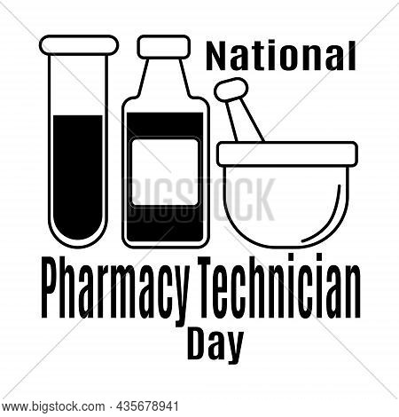 National Pharmacy Technician Day, Idea For Poster, Banner, Flyer Or Postcard Vector Illustration