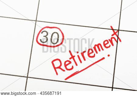 Retirement Goal Important Target Red Circle End Of Month Day On Calendar Target Aim As Retire Or Las