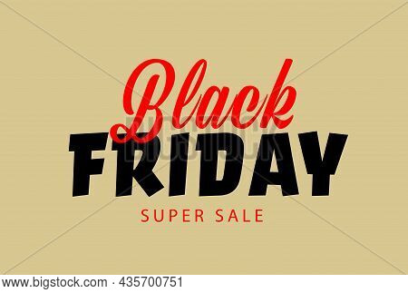 Black Friday Super Sale Promotion Poster Or Banner Template. Exclusive Marketing Discount Seasonal E