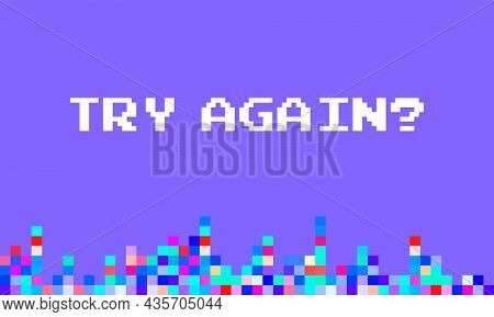 8-bit Style Design Of Try Again Message. Vector Retro Gaming Illustration
