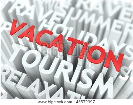 Vacation Concept. The Word of Red Color Located over Text of White Color. poster