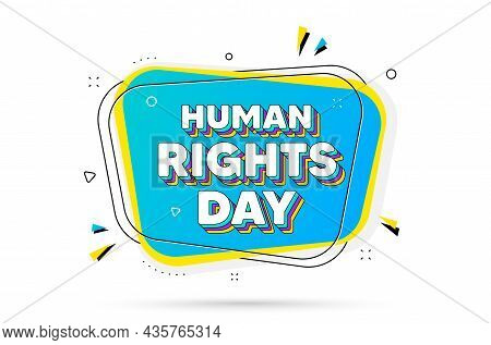 Human Rights Day Message. Chat Bubble With Layered Text. Celebrate A Civil Day. International Societ