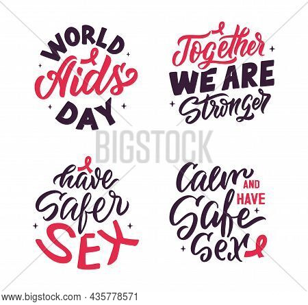 The Set Of Badges With Quote Is Good For World Aids Day, Stickers. This Is A Lettering Phrase About