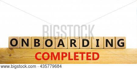 Onboarding Completed Symbol. Words 'onboarding Completed' On Wooden Cubes. Business And Onboarding C