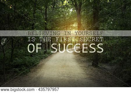 Believing In Yourself Is The First Secret Of Success. Inspirational Quote Saying That Self Confidenc