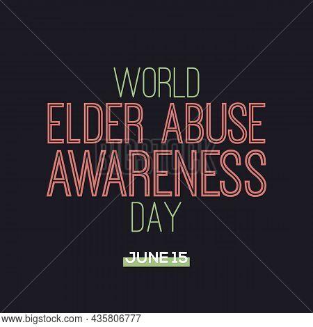 World Elder Abuse Awareness Day Typography Vector Design. 15th June.
