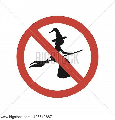 Flying On The Broom Is Forbidden, Vector Sign. Witches Are Not Allowed, Funny Halloween Symbol