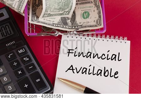 Financial Available, The Text Is Written In A White Notepad On A Red Background.