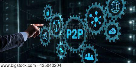 Businessman Presses Button P2p Peer-to-peer On Virtual Interface