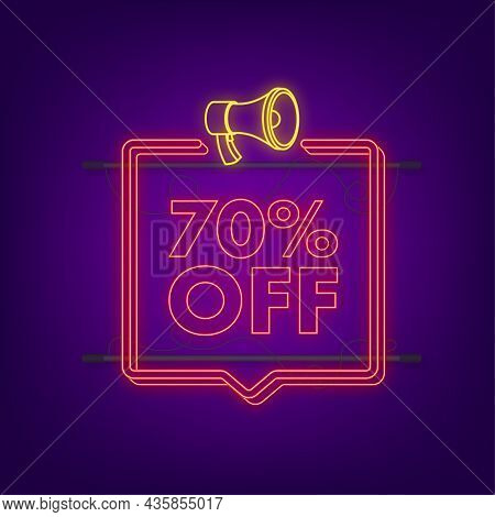70 Percent Off Sale Discount Neon Banner With Megaphone. Discount Offer Price Tag. 70 Percent Discou