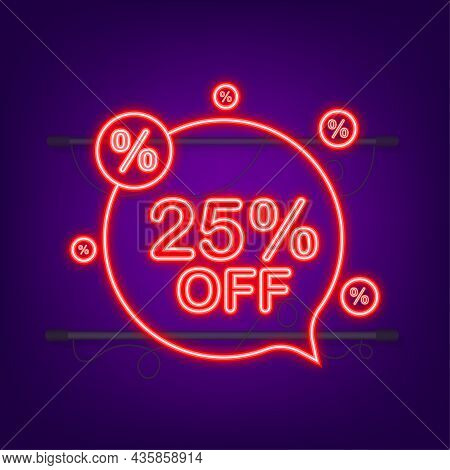 25 Percent Off Sale Discount Banner. Neon Icon. Discount Offer Price Tag. Vector Illustration