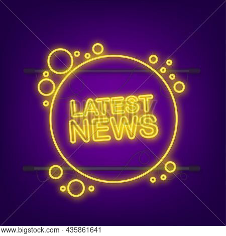 Speech Bubble Label With Latest News. Neon Icon. Web Design. Vector Stock Illustration