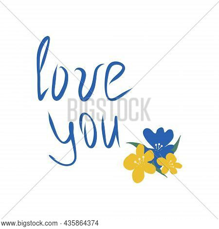 Love You Lettering And Flowers Hand Drawn Doodle. Vector, Minimalism, Card Template