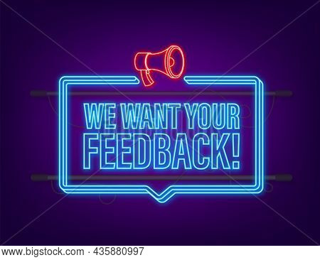 Megaphone With We Want Your Feedback. Megaphone Banner. Web Design. Neon Icon. Vector Stock Illustra