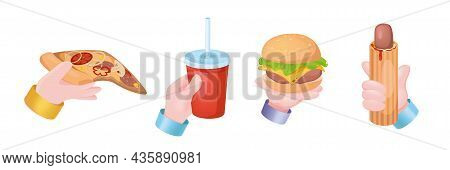 Fast Food Graphic Concept Hands Set. Human Hands Holding Pizza, Drink Soda Or Cola In Glass, Cheeseb