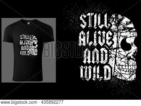 T-shirt Design With A Skull And An Inscription In A Scratched Style - White Illustration Isolated On