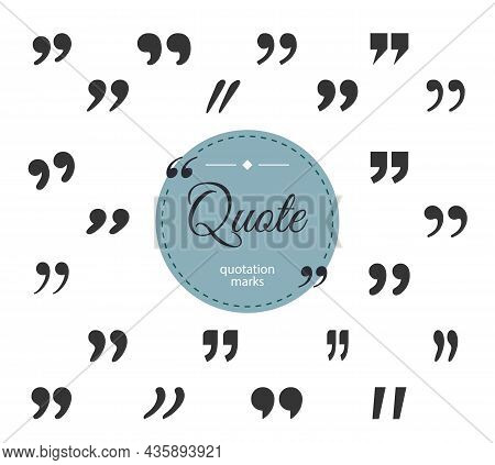 Big Set Black Quotation Marks. Circle Frame With Text Quote.