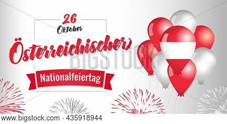 Osterreichischer Nationalfeiertag German Text - Austrian National Day, October 26. Austria Flag In B