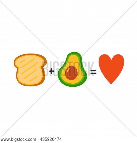 Toast Plus Avocado Equals Love. Cute Funny Poster, Card Illustration. Vector Cartoon Illustration Ic