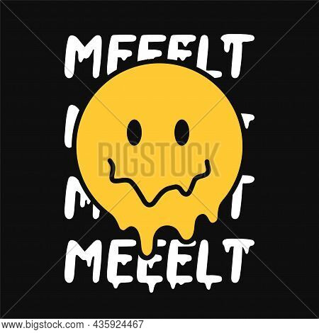 Funny Melt Smile Face. Melt Quote. Vector Hand Drawn Doodle Cartoon Character Illustration. Isolated