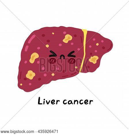 Cute Sad Sick Funny Liver Organ Cancer Character. Vector Hand Drawn Cartoon Kawaii Character Illustr