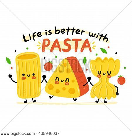 Cute Funny Macaroni Pasta, Cheese Character. Life Is Better With Pasta Quote. Vector Cartoon Kawaii