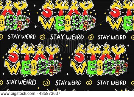 Stay Weird Quote Slogan Seamless Pattern. Vector Cartoon Doodle Character Illustration Sticker Logo.