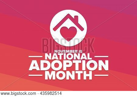 November Is National Adoption Month. Holiday Concept. Template For Background, Banner, Card, Poster
