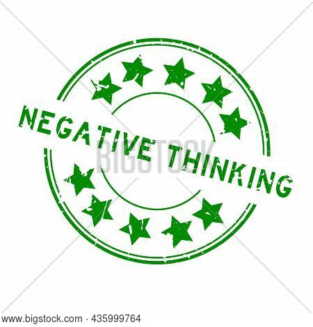 Grunge Green Negative Thinking Word With Star Icon Round Rubber Seal Stamp On White Background