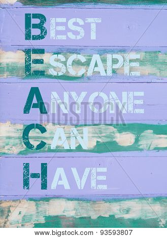 Beach Acronym As Best Escape Anyone Can Have