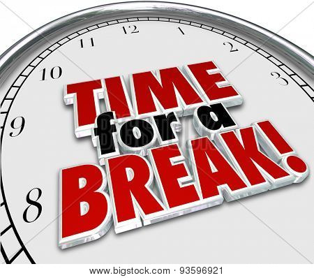 Time for a Break words on a white clock face to illustrate a work pause or interruption for rest or relaxation