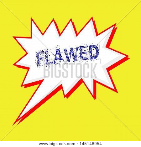 FLAWED blue wording on Speech bubbles Background yellow white
