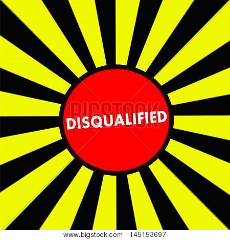 DISQUALIFIED white wording on Striped sun yellow-Black background
