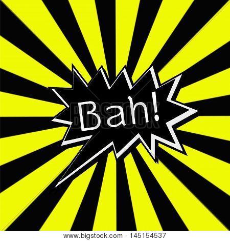 Bah black Speech bubbles white wording on Striped sun yellow-Black background