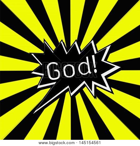 God black Speech bubbles white wording on Striped sun yellow-Black background