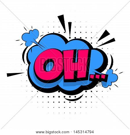Comic sound effects pop art vector style. Sound bubble speech with word and comic cartoon expression sounds illustration. Lettering Oh upset. Comics book background template.